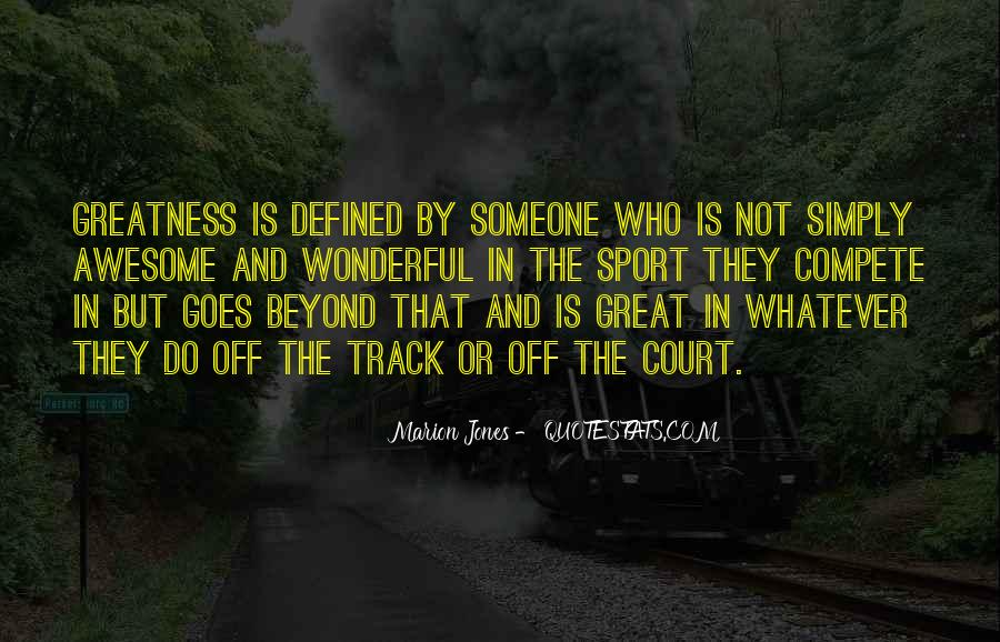 Quotes On Greatness Sports #1609801