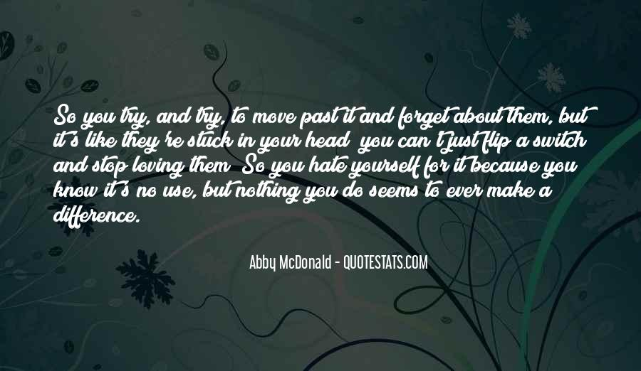 Quotes On I Hate Myself For Loving You #241879