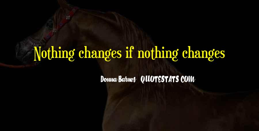 Quotes About Nothing Changes #104409