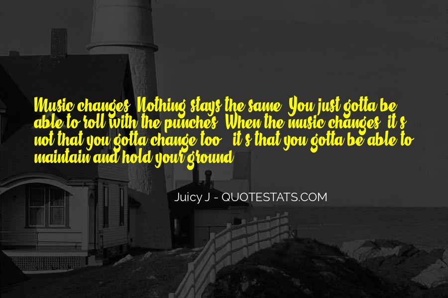 Quotes About Nothing Changes #278963