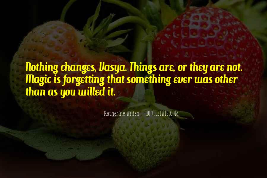 Quotes About Nothing Changes #337811