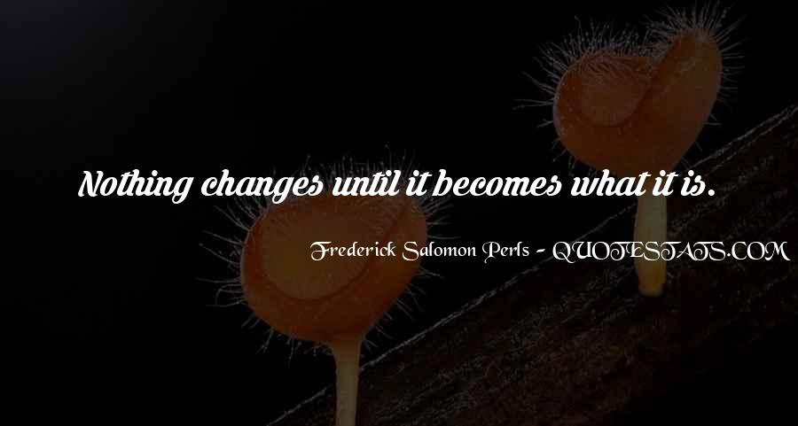 Quotes About Nothing Changes #402592