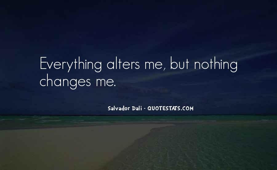 Quotes About Nothing Changes #497360