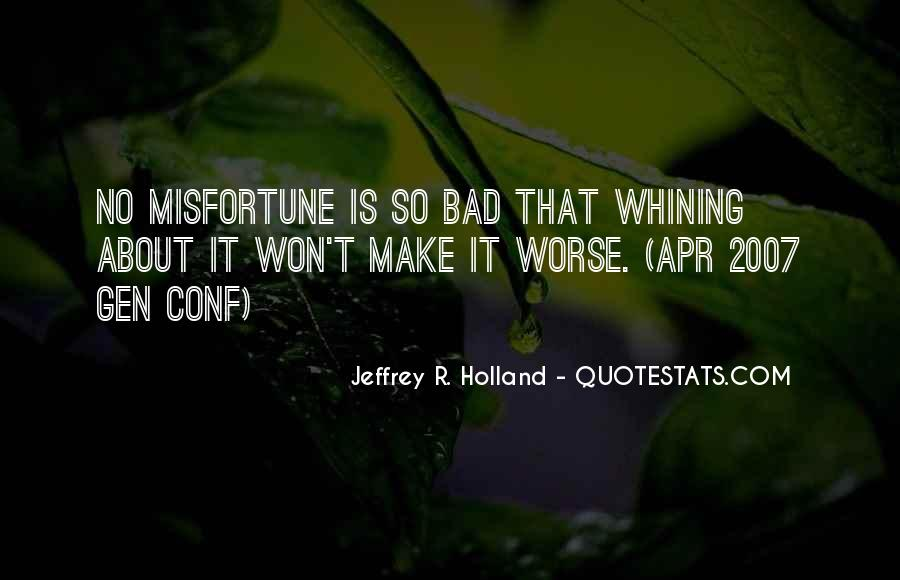 Quotes About Not Whining #519703