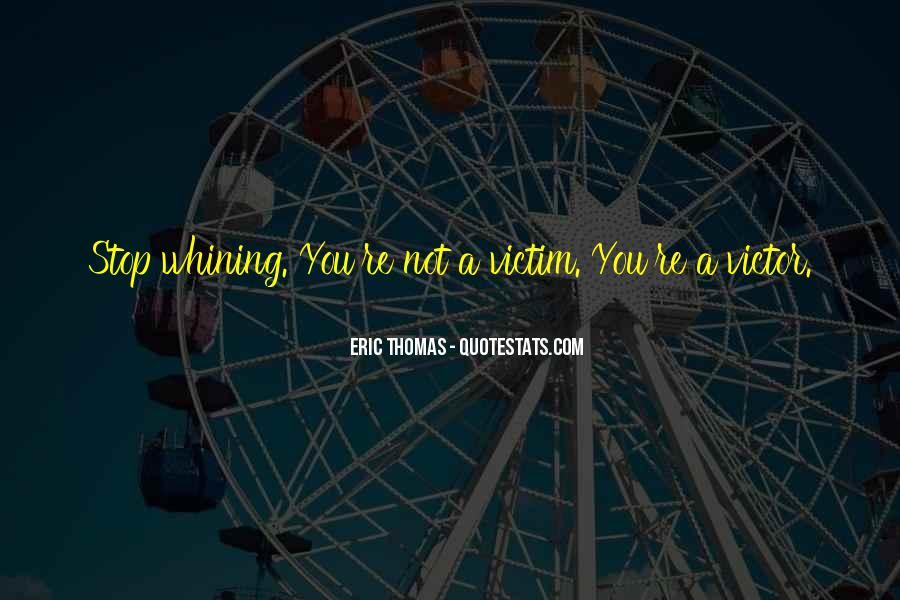 Quotes About Not Whining #84792