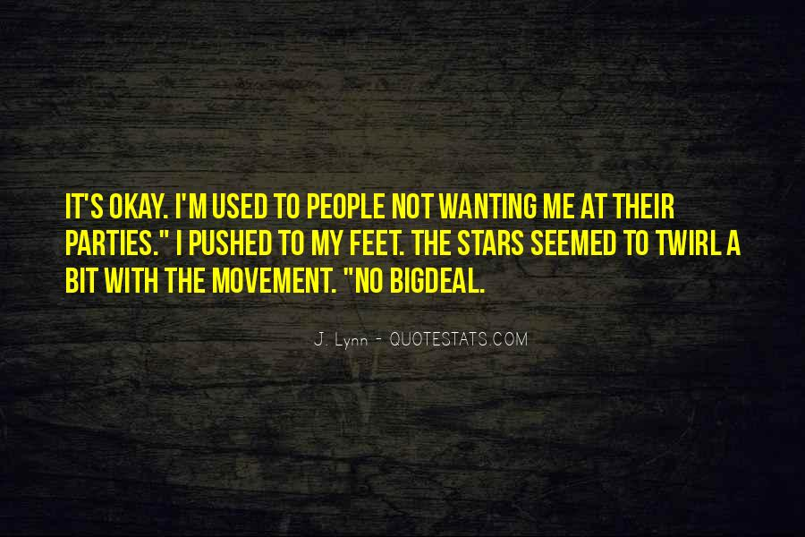 Quotes About Not Wanting Me #1372440