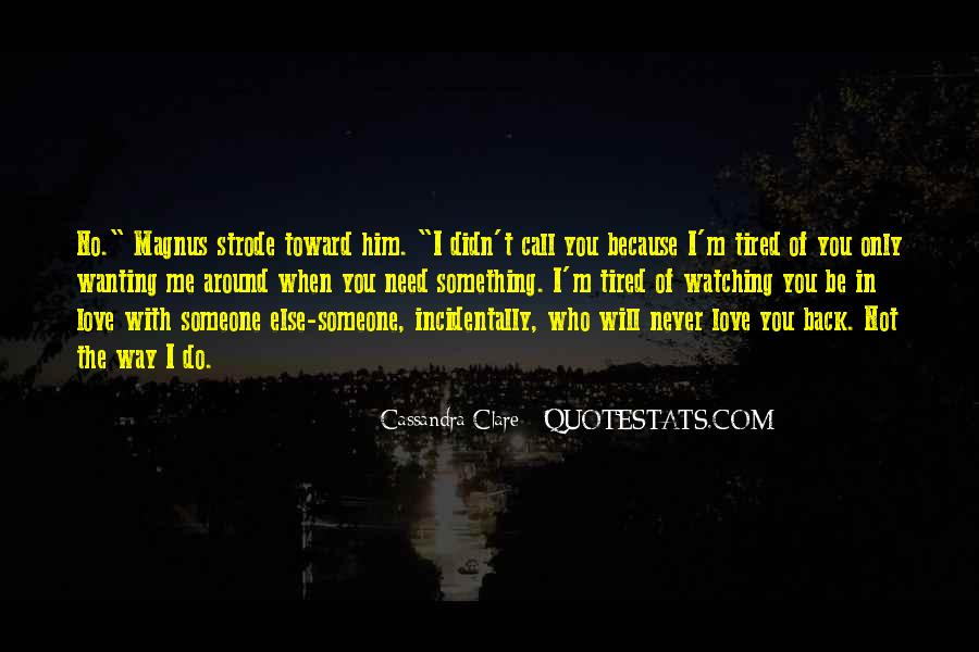 Quotes About Not Wanting Me #1469650