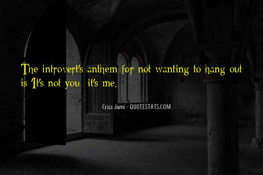 Quotes About Not Wanting Me #1590690