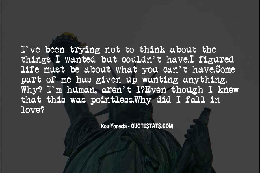 Quotes About Not Wanting Me #293683