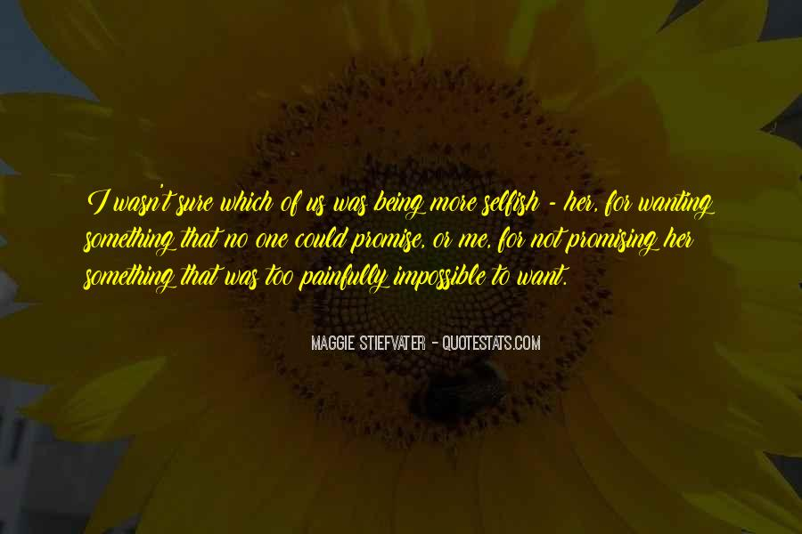 Quotes About Not Wanting Me #315588