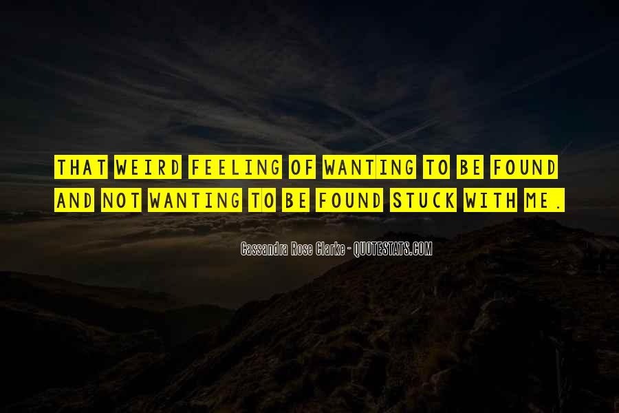 Quotes About Not Wanting Me #36922