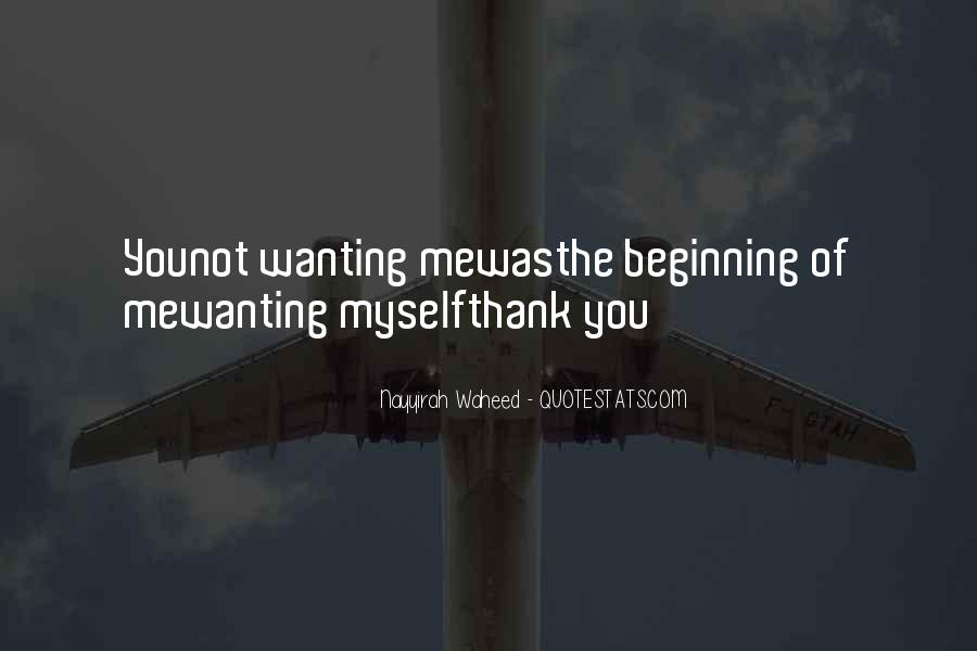 Quotes About Not Wanting Me #470469