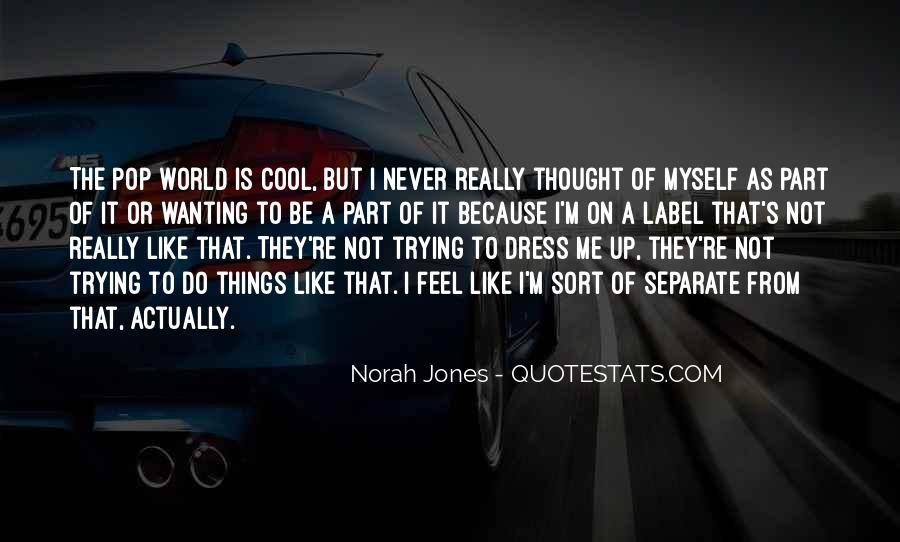 Quotes About Not Wanting Me #926689