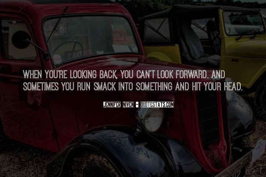 Quotes On Looking Back To Look Forward #1193397