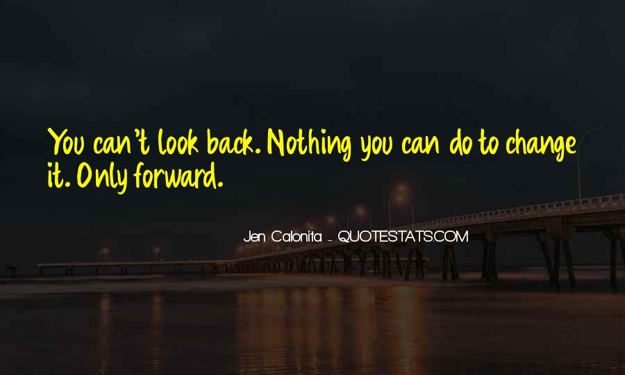 Quotes On Looking Back To Look Forward #1429946