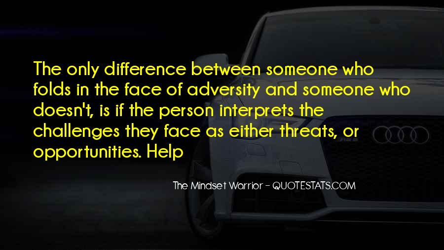 Quotes About Threats And Opportunities #749304
