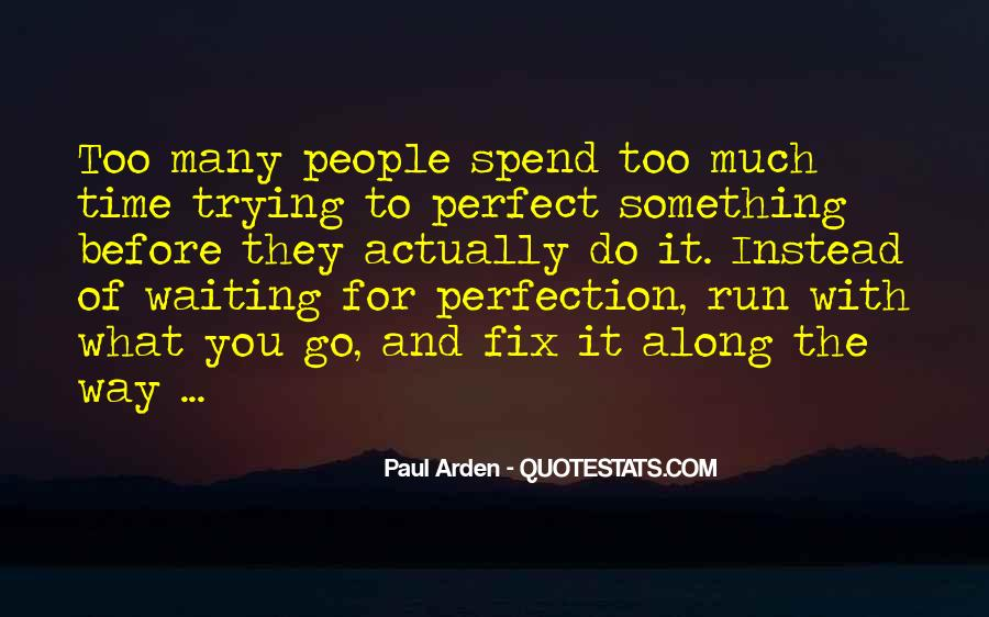 Quotes About Not Waiting For The Perfect Time #155037