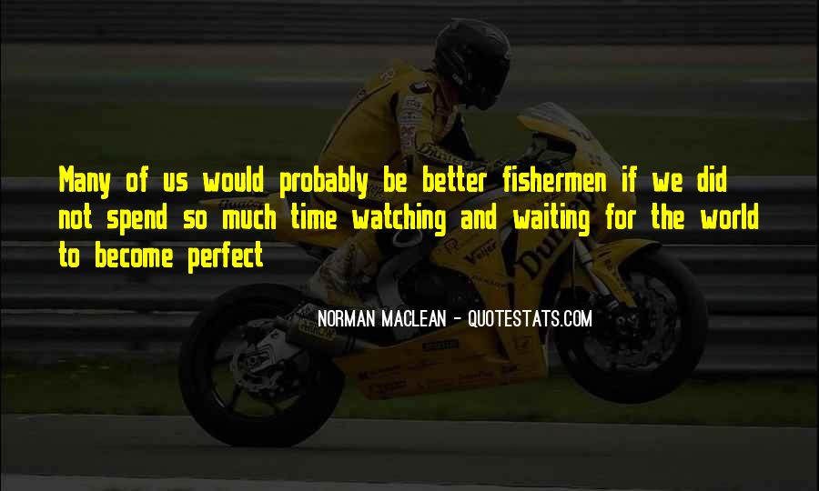 Quotes About Not Waiting For The Perfect Time #836795