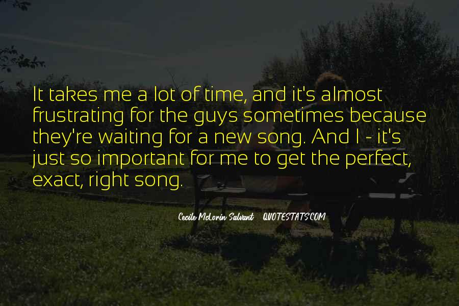 Quotes About Not Waiting For The Perfect Time #871259