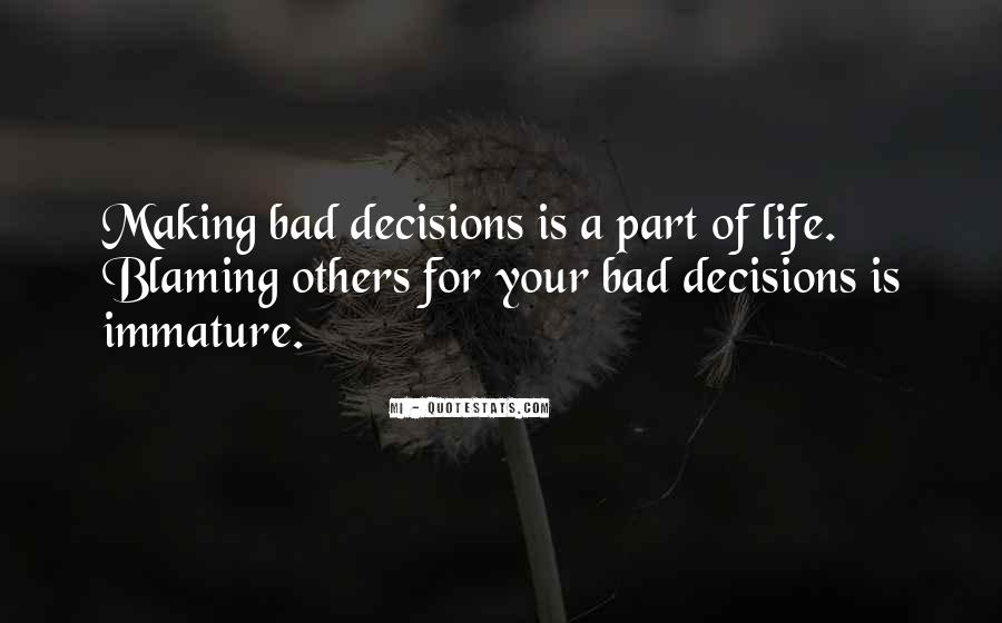 Quotes On Making Bad Decisions In Life #451260