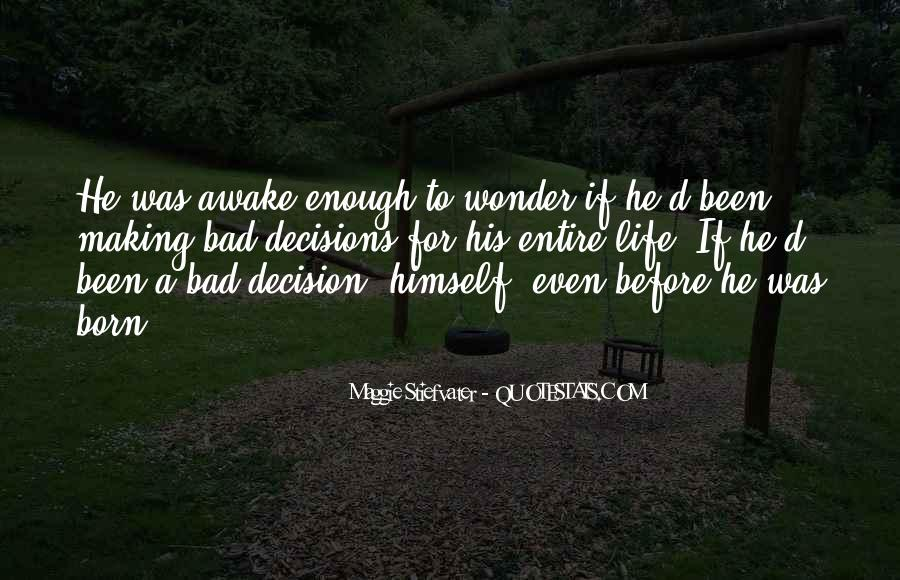 Quotes On Making Bad Decisions In Life #84830