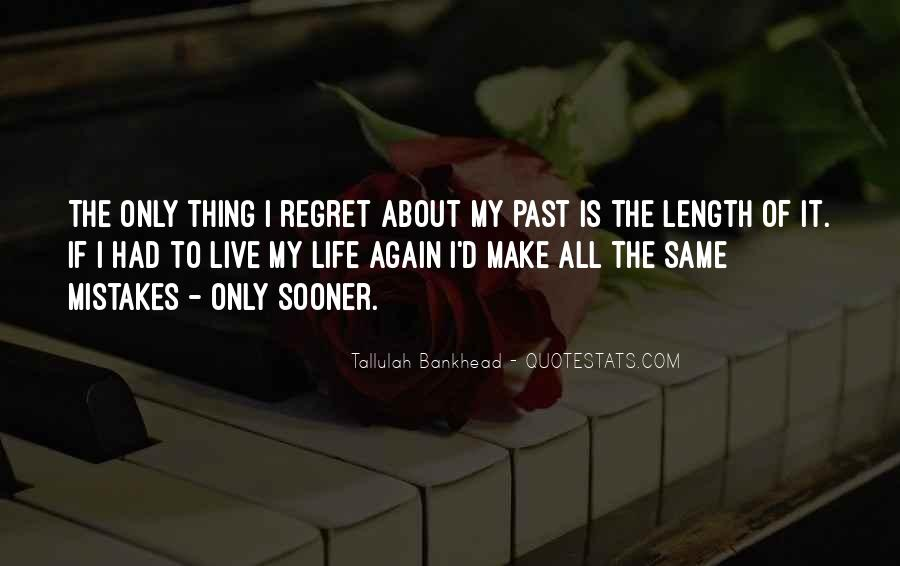 Quotes On Mistakes Of My Life #1525735