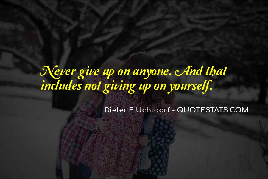 Quotes On Not Giving Up On Yourself #1725701