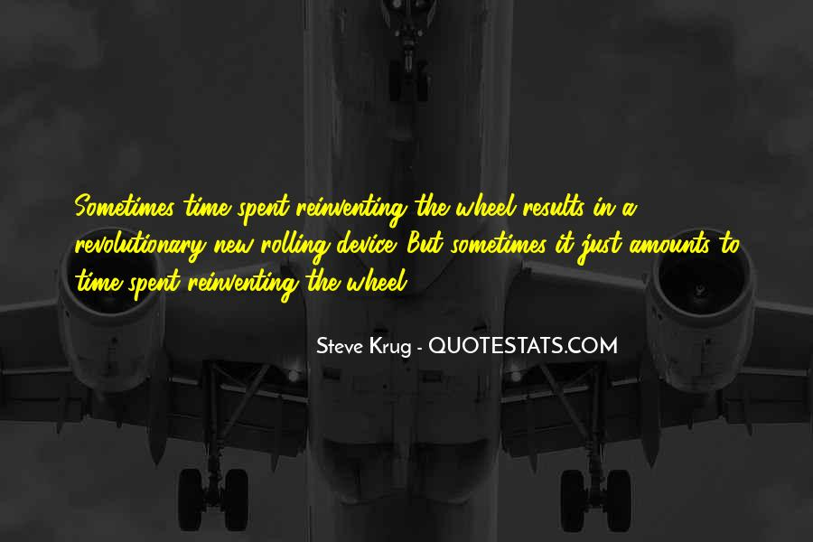 Quotes About Not Reinventing The Wheel #1417742