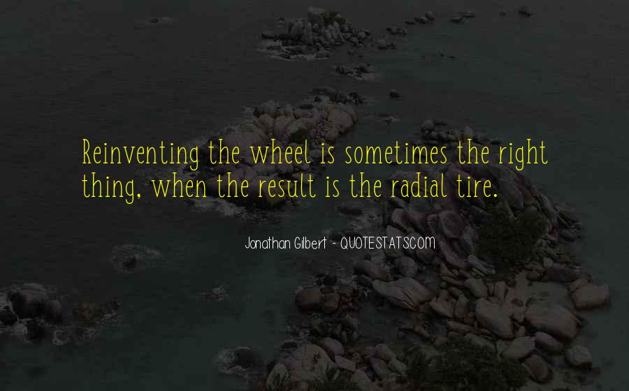 Quotes About Not Reinventing The Wheel #142074