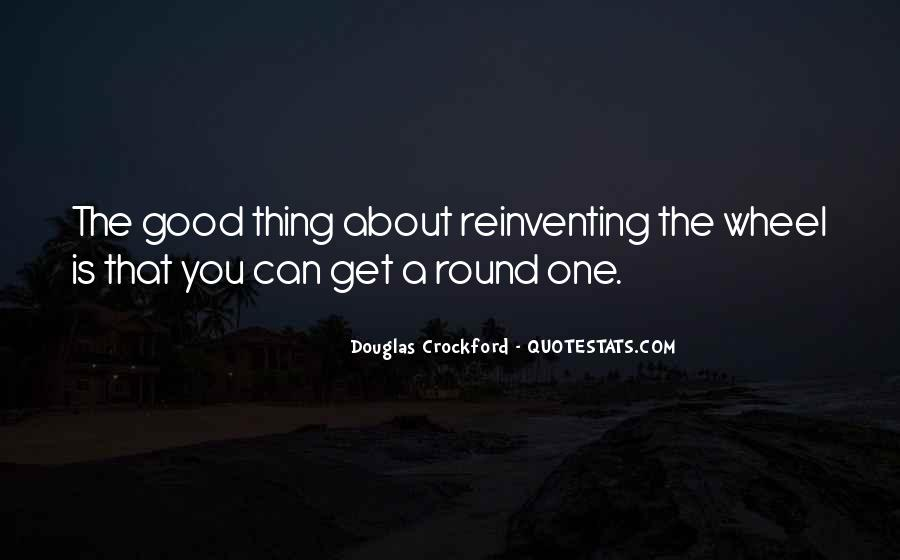 Quotes About Not Reinventing The Wheel #584505