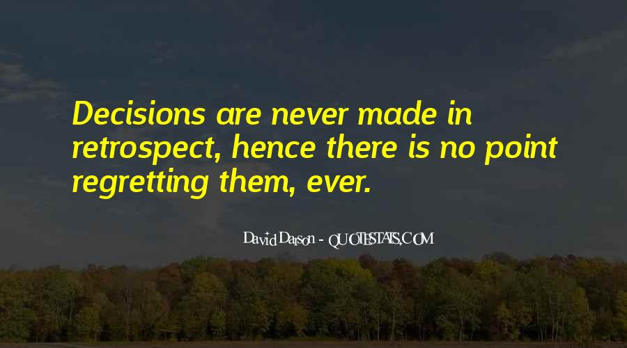 Quotes On Regretting Decisions #1239650