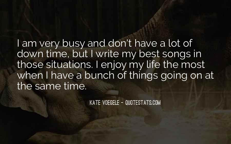 Quotes On The Best Time Of My Life #1354648