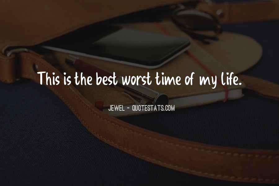 Quotes On The Best Time Of My Life #1790572
