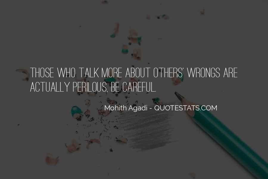 Quotes About Those Who Talk About Others #487573