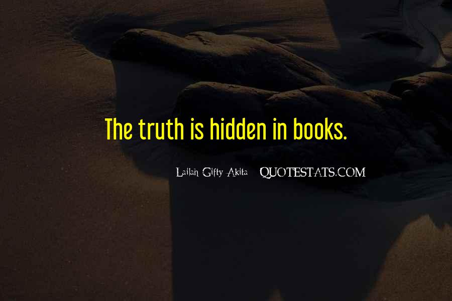 Quotes On Truth Cannot Be Hidden #316598