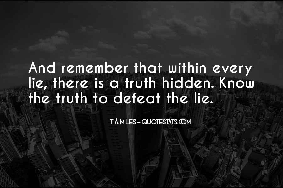 Quotes On Truth Cannot Be Hidden #360103