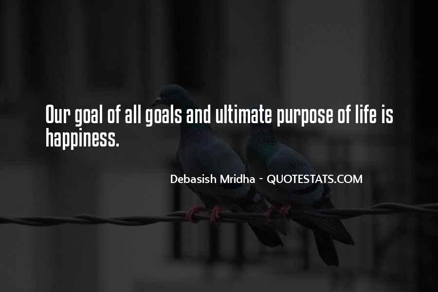 Quotes On Ultimate Goal Of Life #1182759