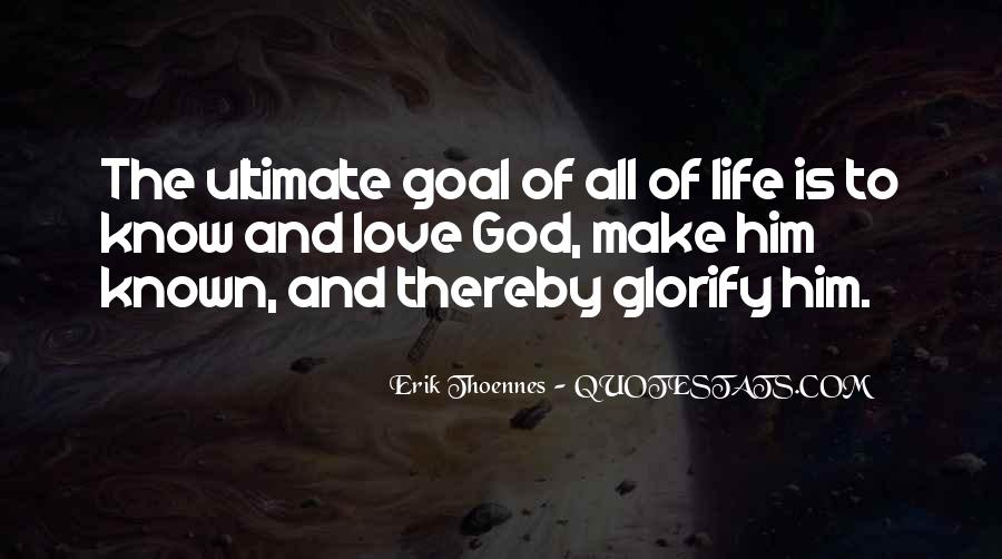 Quotes On Ultimate Goal Of Life #1395327