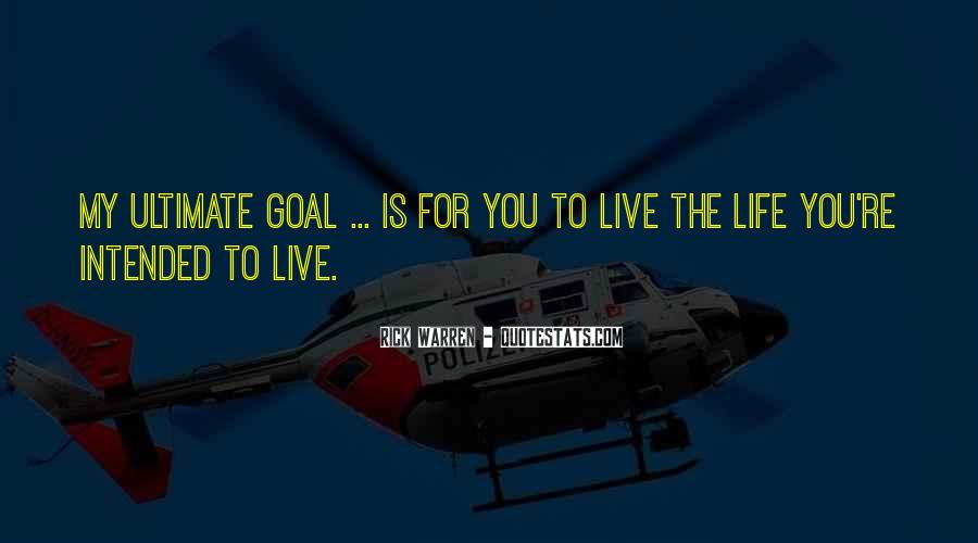 Quotes On Ultimate Goal Of Life #416218