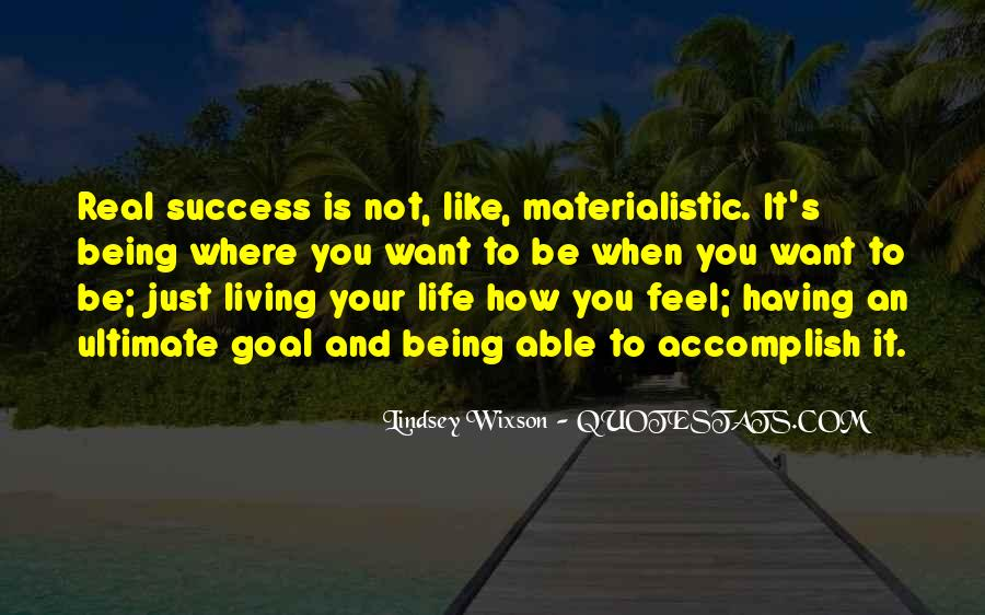 Quotes On Ultimate Goal Of Life #489616