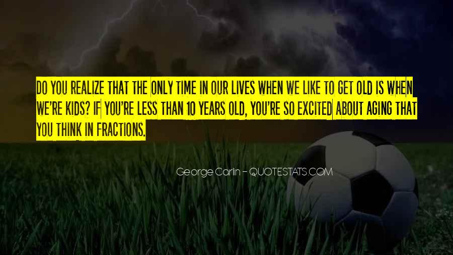 10 Years Time Quotes #1863747