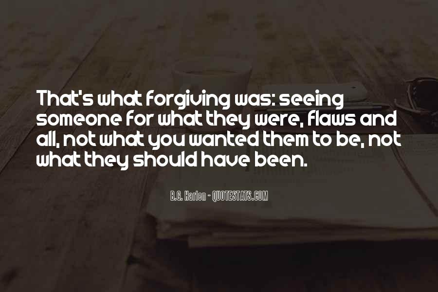 Quotes About Not Forgiving Someone #1390884