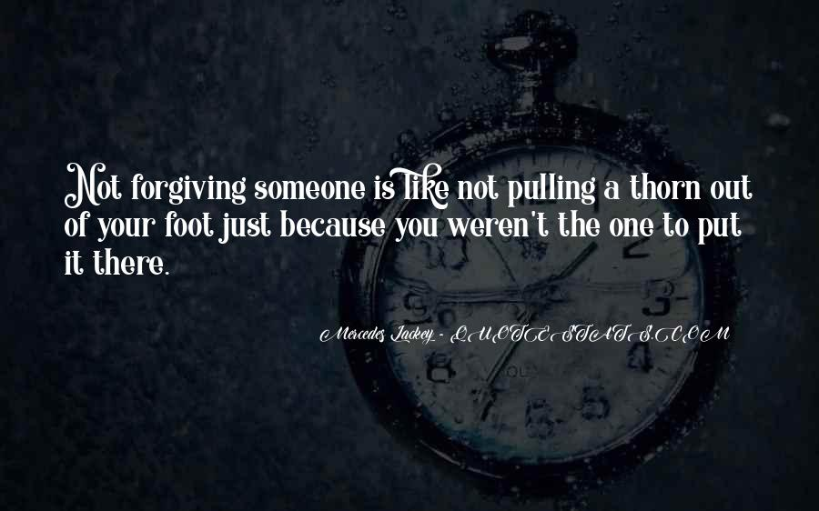 Quotes About Not Forgiving Someone #905774