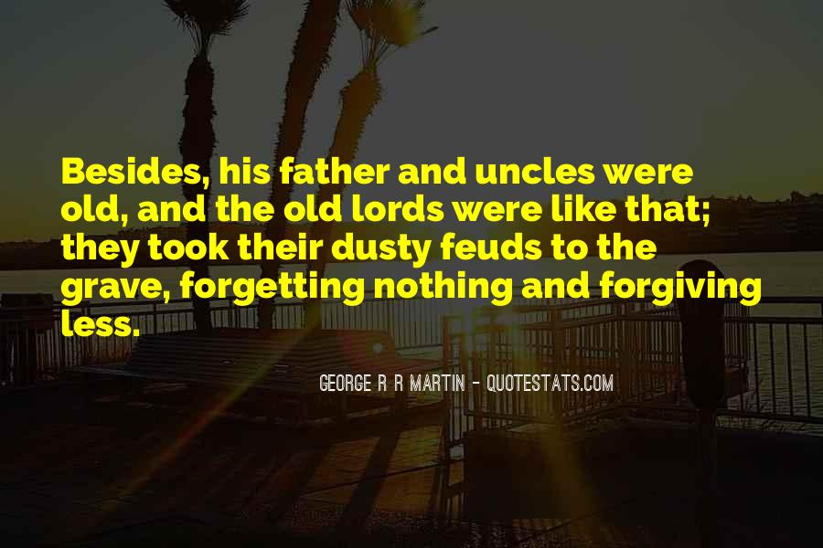 Quotes About Not Forgiving And Forgetting #1588267