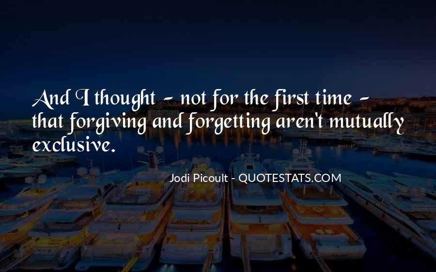Quotes About Not Forgiving And Forgetting #167394