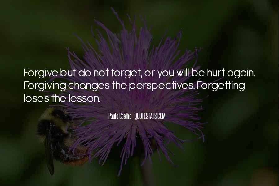 Quotes About Not Forgiving And Forgetting #1750284