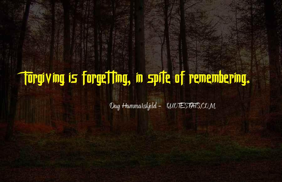 Quotes About Not Forgiving And Forgetting #1800105