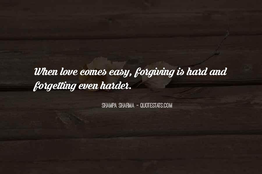 Quotes About Not Forgiving And Forgetting #40676