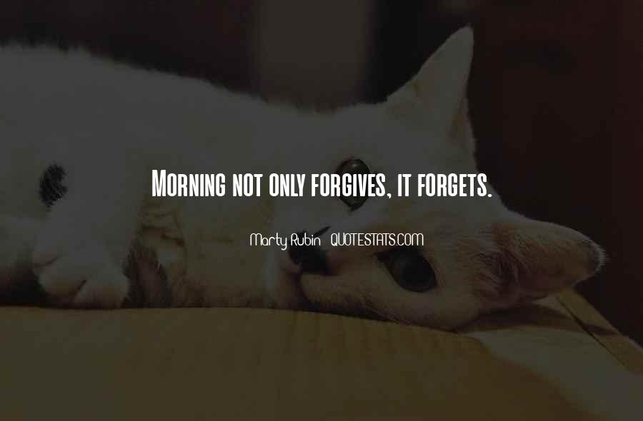 Quotes About Not Forgiving And Forgetting #690092