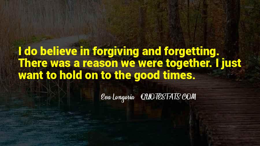 Quotes About Not Forgiving And Forgetting #69521